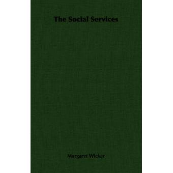 The Social Services by Wickar & Margaret