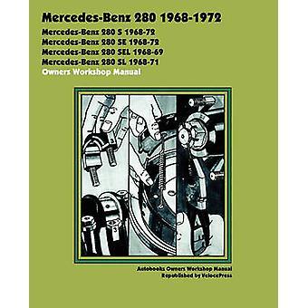 MERCEDESBENZ 280 19681972 OWNERS WORKSHOP MANUAL by Autobooks