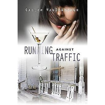 Running Against Traffic by Vandenbergh & Gaelen