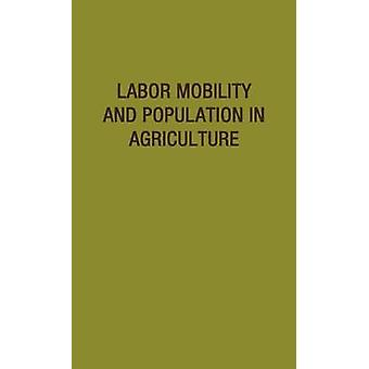 Labor Mobility and Population in Agriculture by Iowa State University of Science and Tec