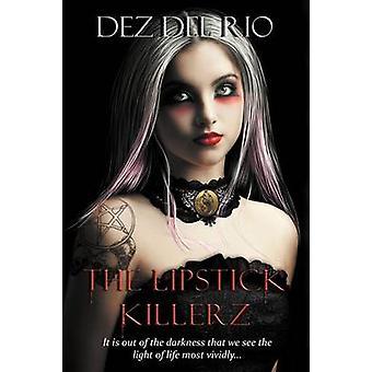 The Lipstick Killerz by Del Rio & Dez