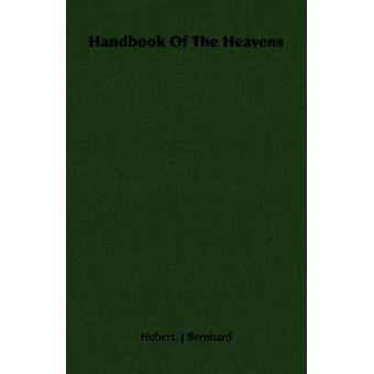 Handbook of the Heavens by Bernhard & Hubert J.