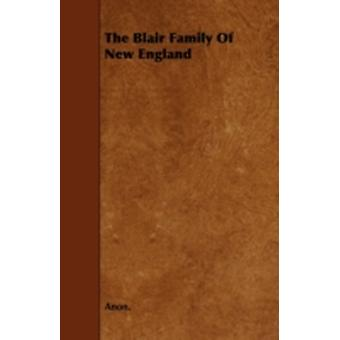 The Blair Family of New England by Anon