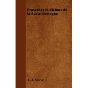 Proverbes et dictons de la BasseBretagne by Sauv & L.F.