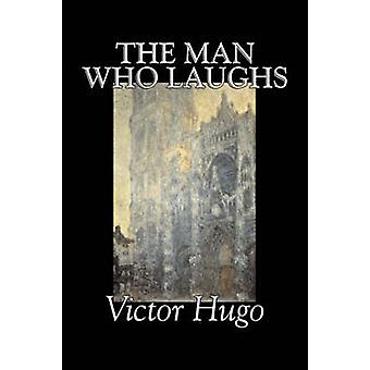 The Man Who Laughs by Victor Hugo Fiction Historical Classics Literary by Hugo & Victor