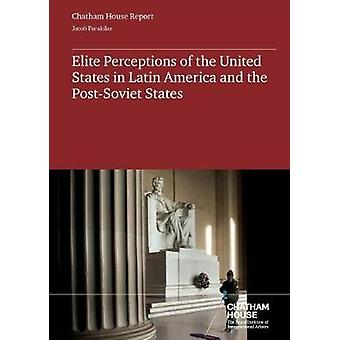 Elite Perceptions of the United States in Latin America and the PostSoviet States by Parakilas & Jacob