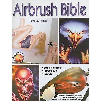 Airbrush Bible by Remus & Timothy
