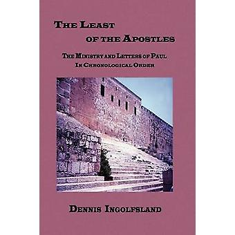 The Least of the Apostles by Ingolfsland & Dennis E.