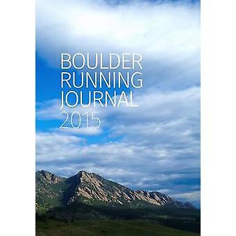Boulder Running Journal 2015 by Straka & Todd
