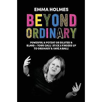 Beyond Ordinary Kraftfull Potent eller Utspädd Bland ditt samtal av Emma & Holmes L