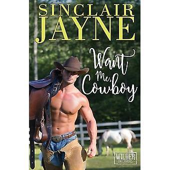 Want Me Cowboy by Jayne & Sinclair