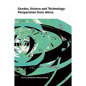 Gender Science and Technology Perspectives from Africa by Kitetu & Catherine Wawasi
