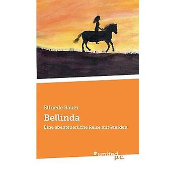 Bellinda by Bauer & Elfriede