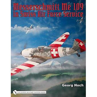 Messerschmitt Me 109 in Swiss Air Force Service by Georg Hoch - 97807