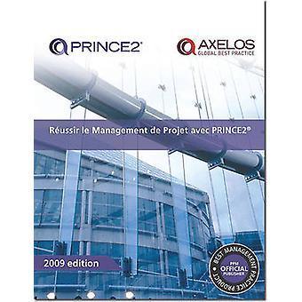 Raussir le Management de Projet Avec Prince2 [French Print Version of