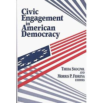 Civic Engagement in American Democracy by Theda Skocpol - Morris P. F