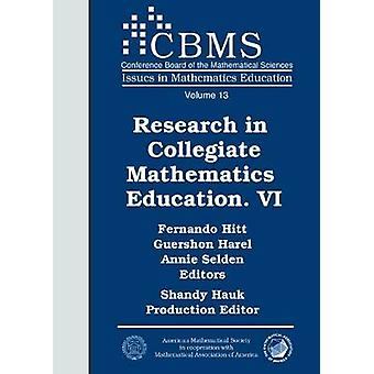 Research in Collegiate Mathematics Education - v. 6 by Annie Selden -