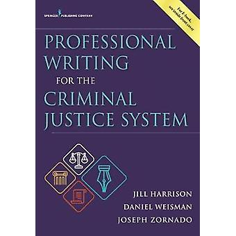 Professional Writing for the Criminal Justice System by Jill Harrison