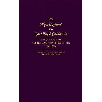 New England to Gold Rush California - The Journal of Alfred and Chasti