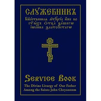 The Divine Liturgy of Our Father - Among the Saints John Chrysostom -