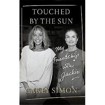 Touched by the Sun - My Friendship with Jackie von Carly Simon - 978147