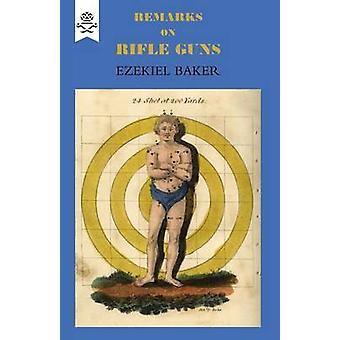 Remarks on Rifle Guns 1823 by Ezekiel Barker - 9781843428428 Book
