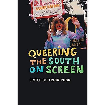 Queering södern på skärmen av Tison Pugh - 9780820356723 Book