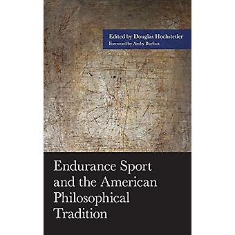 Endurance Sport and the American Philosophical Tradition by Douglas H