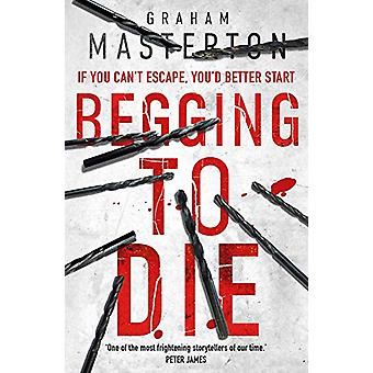 Begging to Die by Graham Masterton - 9781784976491 Book