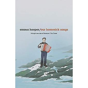 Our Homesick Songs by Emma Hooper - 9780241977934 Book