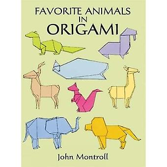 Favorite Animals in Origami by John Montroll - 9780486291369 Book