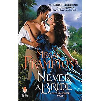 Never a Bride - A Duke's Daughters Novel by Megan Frampton - 978006286