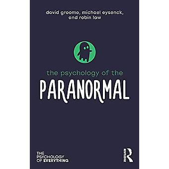 The Psychology of the Paranormal by David Groome - 9781138307889 Book