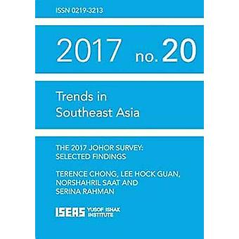 The 2017 Johor Survey - Selected Findings by Terence Chong - 978981478