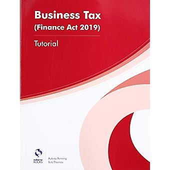BUSINESS TAX TUTORIAL (FA2019) by Aubrey Penning - 9781911198406 Book