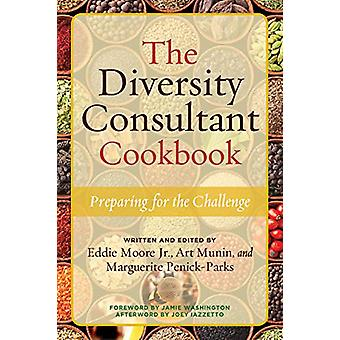 The Diversity Consultant Cookbook - Preparing for the Challenge by Edd