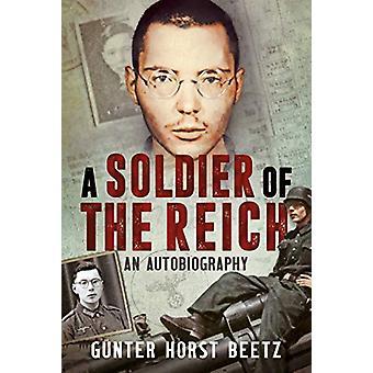 Un soldato del Reich - Un'autobiografia di Gunter Beetz - 9781781556