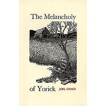 The Melancholy of Yorrick by Joel Chace - 9780913559444 Book