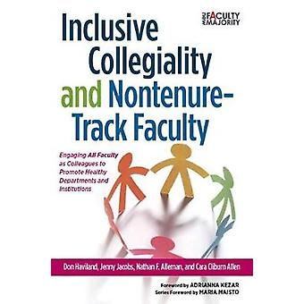 Inclusive Collegiality and Non-Tenure Track Faculty - Engaging All Fac