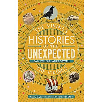 Histories of the Unexpected - The Vikings by Dr Sam Willis - 978178649