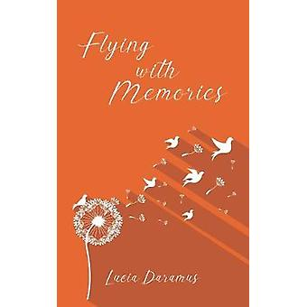 Flying With Memories by Lucia Daramus - 9781528934145 Book