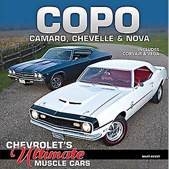 COPO Camaro - Chevelle and Nova - Chevrolet's Ultimate Muscle Cars by