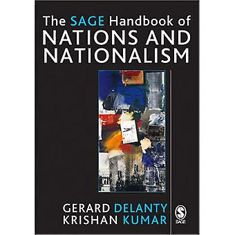 The SAGE Handbook of Nations and Nationalism by Edited by Gerard Delanty & Edited by Krishan Kumar