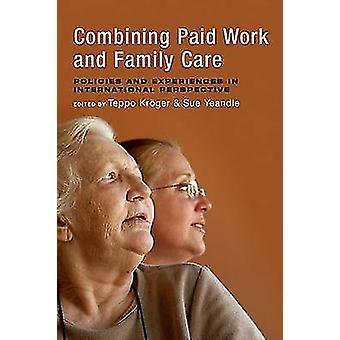 Combinaison travail rémunéré et soins familiaux: politiques et expériences dans une Perspective internationale