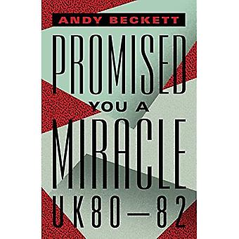 Promised You A Miracle: UK80-82