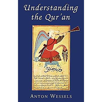 Understanding The Qur'an by Anton Wessels - 9780334028048 Book