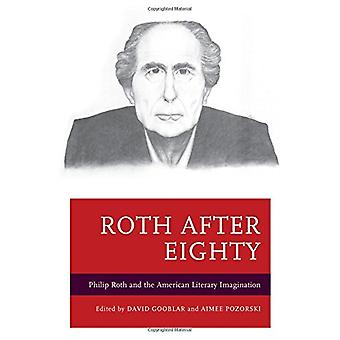 Roth after Eighty - Philip Roth and the American Literary Imagination