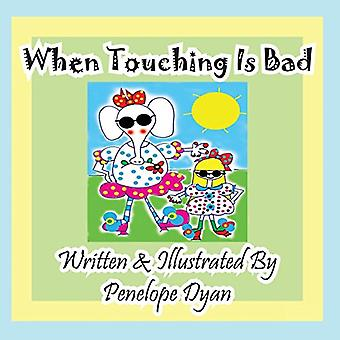 When Touching Is Bad by Penelope Dyan - 9781614770886 Book