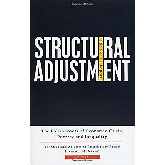 Structural Adjustment - The SAPRI Report - The Policy Roots of Economic