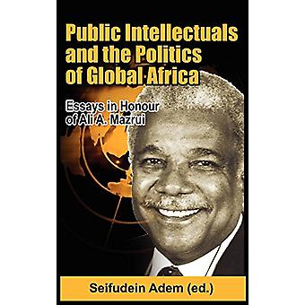 Public Intellectuals and the Politics of Global Africa - Comparative a